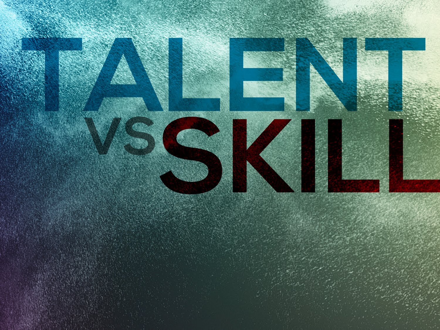 How To Maximize Your Talent And Skill?